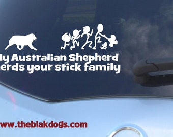 My Australian Shepherd herds your stick family Vinyl Sticker - personalized Car Decal