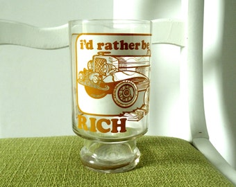 I'd Rather be RICH Instead of Just BEAUTIFUL - Over-sized Humorous Gag Gift Funny Drinking Glass