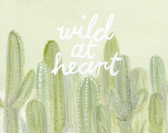 Wild at heart quote lettered art print of an original watercolor illustration