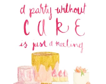 A party without cake Julia Child quote art print of watercolor illustration