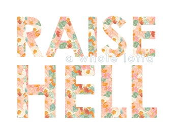 Raise Hell lettered quote art print