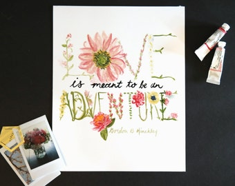 Love is meant to be an adventure lettered quote art print of watercolor illustration