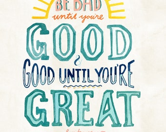 Be Bad Until You're Good quote lettered art print of watercolor illustration