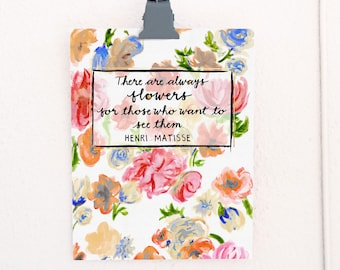 Always Flowers Matisse quote lettered art print of watercolor illustration