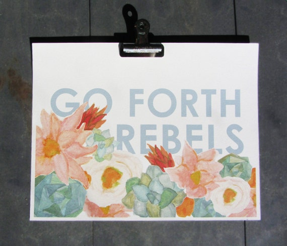 Go Forth Rebels typographical art print