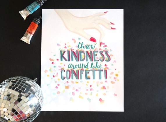 "Watercolor Wednesday Series: ""Throw Kindness Like Confetti"" art print of an original watercolor illustration"