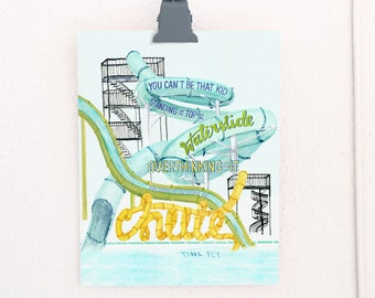 The Waterslide Tina Fey quote lettered art print of watercolor illustration
