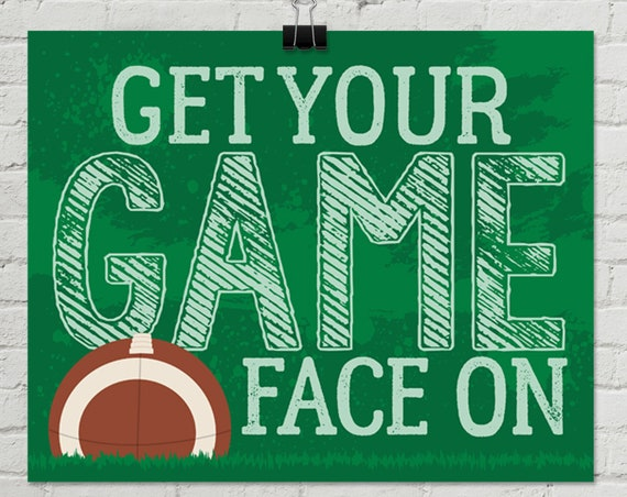 Football - Get Your Game Face On 8x 10 Sign - Football Party, Bowl Party, Football Decor | Pre-Typed INSTANT Download PDF Printable Sign