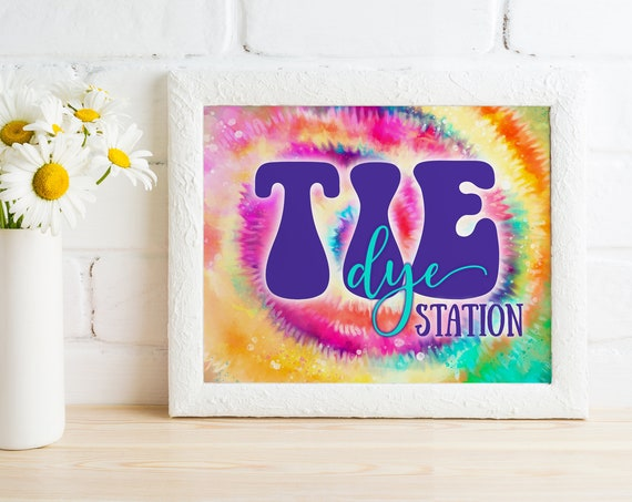 "Tie Dye Station Sign - Tie Dye Party 8""X10"" Sign, Hippie Party, Love Peace Tie Dye 