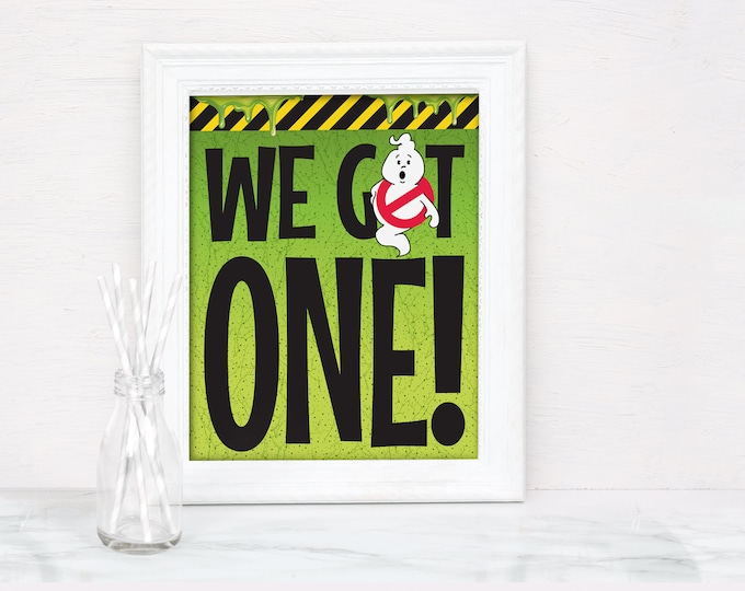 Ghostbusters Party Sign - We Got One Sign, Pre-Type Sign Ready to Download | INSTANT Download PDF Printable