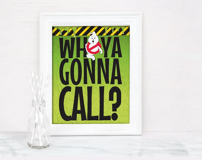 Ghostbusters Party Sign - Who Ya Gonna Call, Pre-Type Sign | INSTANT Download PDF Printable