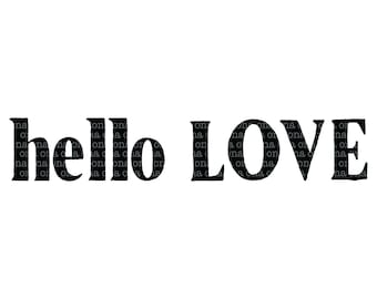 hello love SVG file, nursery cut file, SVGs for Signs, Tshirts, Stickers, Crafts, Cutting File, Commercial Use, Instant Download