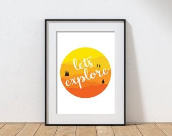 Let's Explore Mountain Nature art print DIGITAL DOWNLOAD - Printable Art for Nursery Office Living Room