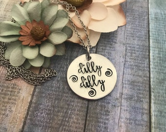 Dilly Dilly Hand Stamped Necklace