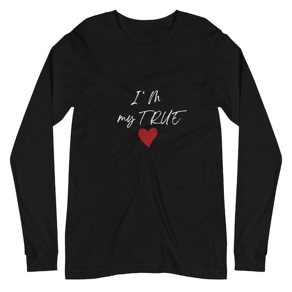 I'M my TRUE Love! Streetwear Long Sleeve Unisex Printed T shirt – Mens & Womens Tee – White, Red and Black – Valentines Gift