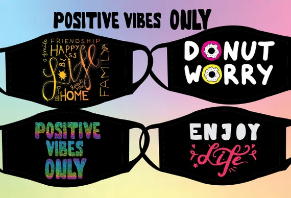Positive Vibes Only, Enjoy your life positive quotes phrases on face masks| Mask for Adult | Reversible |