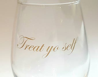 Treat yo self Stemless Wine Glass Inspired by Parks and Recreation
