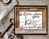 I Love when You Kiss Me Goodnight Wood Sign, Shabby Chic Wood Shelf Sign Wood Block Cottage Home Decor, Tiered Tray Decor Pink Roses