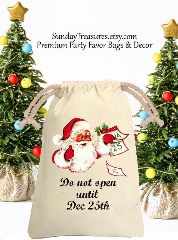 Vintage Santa Do Not Open Until Dec 25th Muslin Gift Bag Etsy