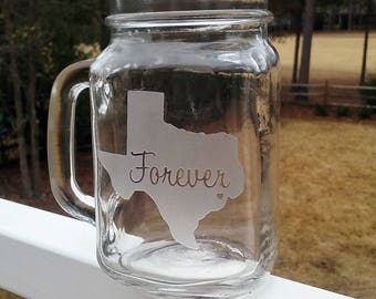 Your State  Personalized Texas Forever Mason Jar Mug Etched, Sand Carved for Wedding Parties, Home Bar, Valentines,  by Jackglass on Etsy