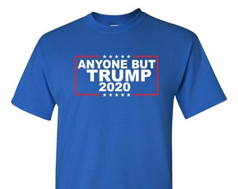 Anyone But Trump Election  T-shirt Sm-3XL