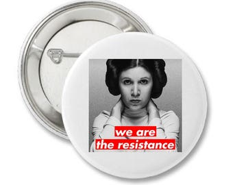 Womens March Princess Leia We are the Resistance Protest Button
