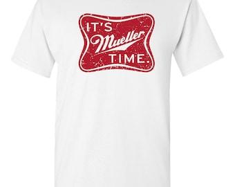 It's Mueller Time! White   T-shirt Sm-3XL