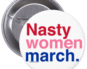 Womans March Nasty Woman March Button