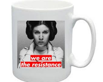 Womans March Princess Leia We Are The Resistance Coffee Mug