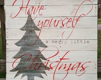 Christmas sign, Have yourself a merry little christmas,merry christmas sign, holiday sign, reclaimed wood sign, holiday decor