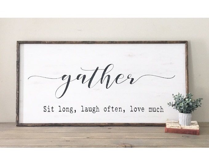 Featured listing image: gather sign, large framed sign, sit long laugh often, oversized sign, feature wall sign, farmhouse sign, dining room decor, farmhouse decor