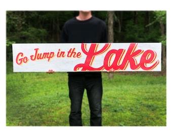Large horizontal Go Jump in the Lake sign 11 x 59  Large Lake sign, Huge Lake sign, Lake House Decor, Rustic Lake Decor