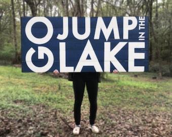 Go Jump in the Lake sign 28 x 64 on Cedar Planks *Ships Unassembled* Large Lake sign, Huge Lake sign, Lake House Decor, Rustic Lake Decor