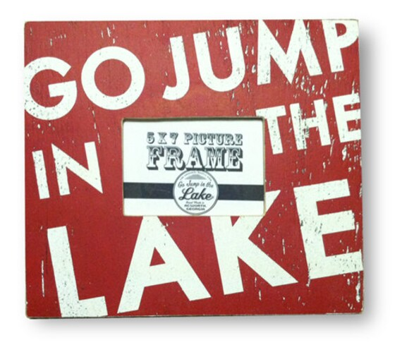 Go Jump In The Lake Rustic Frame 15 X 16 Holds 5 X 7 Photo Etsy