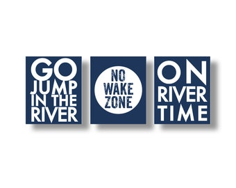 Set of Three 18 x 22.5 No Wake Zone, On River Time and Go Jump in the River, Rustic river Decor