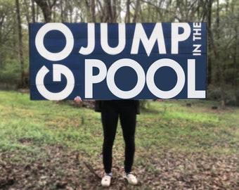 CUSTOM Go Jump in the Pool, 28 x 64