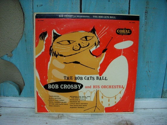 The Bob Cats Ball, Bob Crosby, Vintage Vinyl, 50s Music, Record Album, Mid  Century, Musical Gift Idea, for Him, for Her, Birthday Gifts