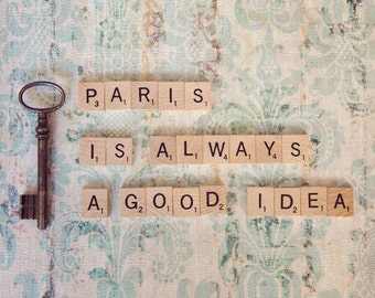Paris Is Always A Good Idea Photograph, Inspirational Paris Photograph, Vintage Paris Decor - Paris Is Always A Good Idea