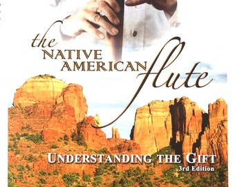 The Native American Flute: Understanding the GIFT; book with Audio CD
