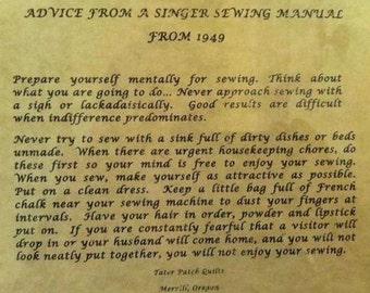 Vintage Advice from SINGER SEWING MACHINE in 1949, located in a collection of old sewing items. Opposite of what many of us would say today.