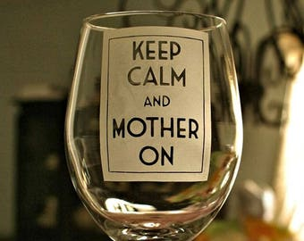Relaxing, Mothers Day Glass, Keep Calm and Mother On, Mother of the Bride, Step Mom, Mother in Law Gift, Mother's Day Glass
