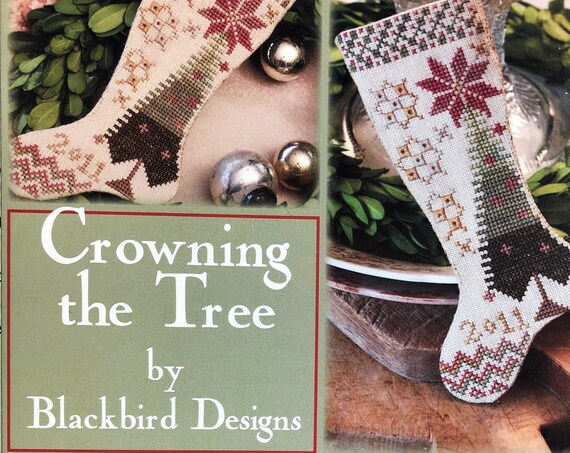 Crowning the Tree - Cross Stitch Pattern by BLACKBIRD DESIGNS Christmas Stocking - Ornament - Christmas Tree