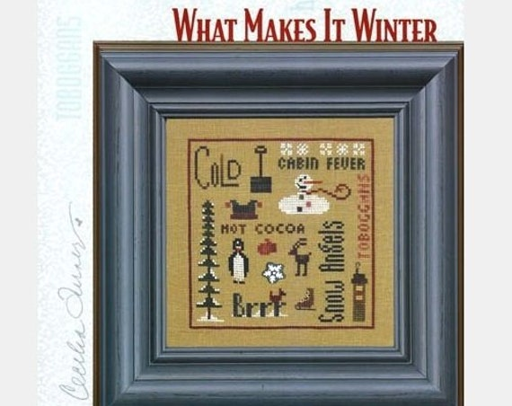 What Makes It Winter - Cross Stitch Pattern HEART IN HAND Needleart - Winter Sampler