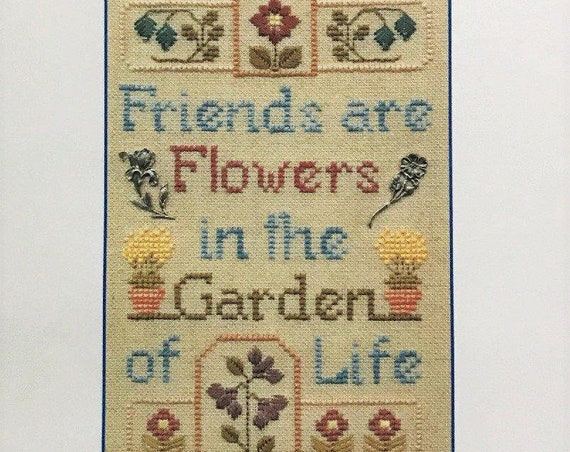 Friends & Flowers - Cross Stitch Pattern by ELIZABETH'S DESIGNS - Sampler - Friends are Flowers in the Garden of Life