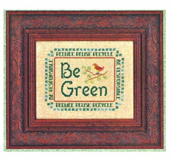 Be Green - Cross Stitch Pattern by ELIZABETH'S DESIGNS - Reduce Reuse Recycle - Sayings - Enviroment - Environmentally Conscious