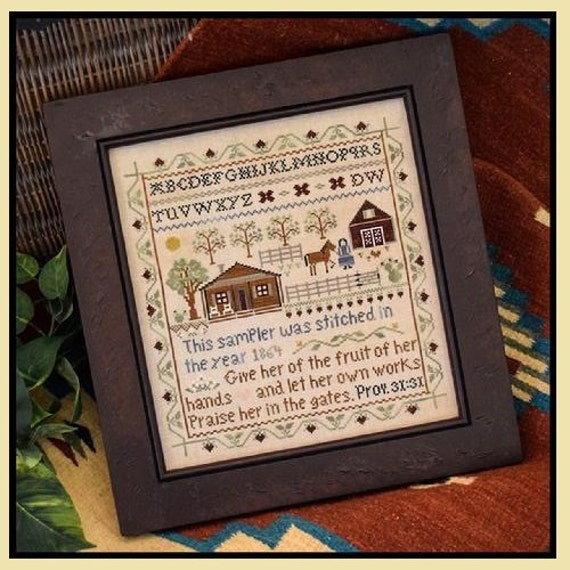 Homestead Sampler - Cross Stitch Pattern by LITTLE HOUSE NEEDLEWORKS Sampler - Farm - Farm House - Proverbs 31:31 - Give Her of the Fruit