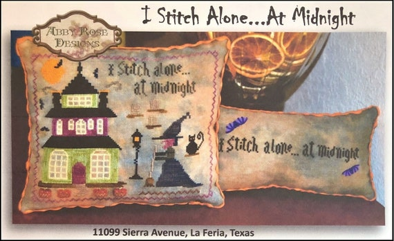 I Stitch Alone...At Midnight - Cross Stitch Pattern by ABBY ROSE DESIGNS Halloween - Wicked Witch - Haunted House