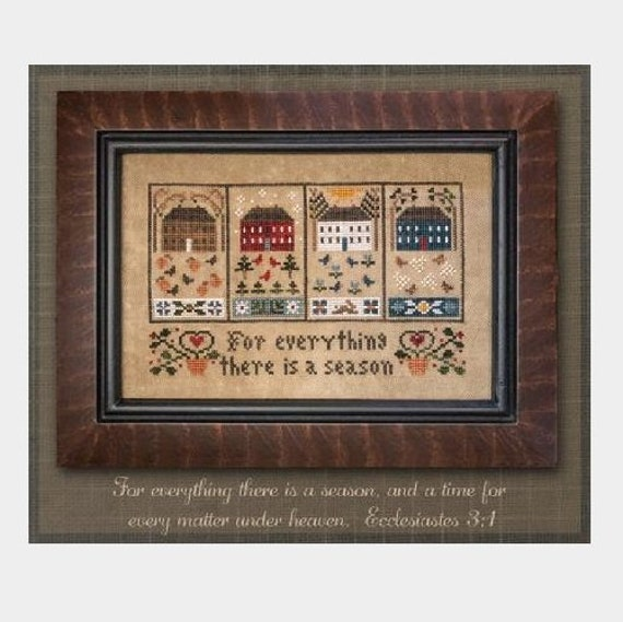 Four Seasons - Cross Stitch Pattern by LITTLE HOUSE NEEDLEWORKS - Winter-Spring-Summer-Fall-Autumn Sampler - To Everything There is a Season