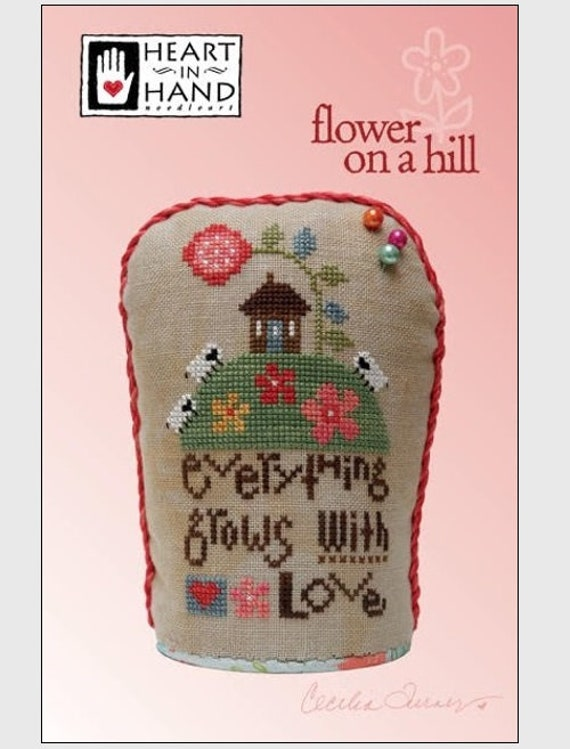 Flower On A Hill - Cross Stitch Pattern HEART IN HAND Needleart - House on a Hill - Everything Grows With Love