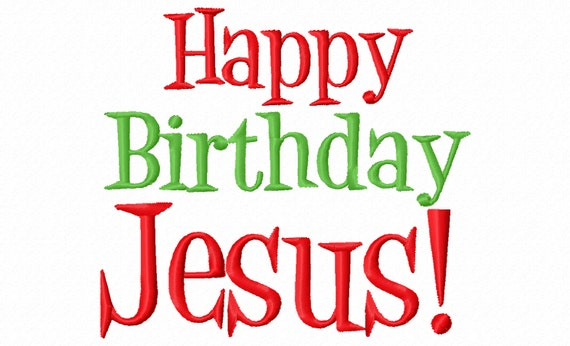 Happy Birthday Jesus 4x4 5x7 6x10 Machine Embroidery Design Etsy